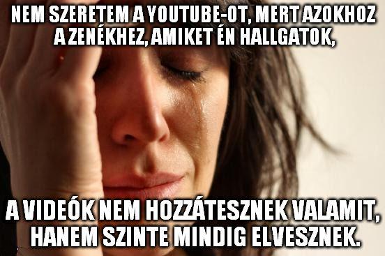 Nem szeretem a Youtube-ot