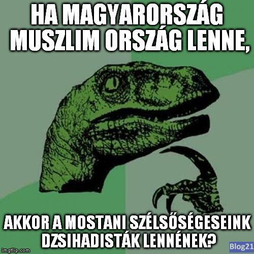 Ha Magyarország muszlim ország lenne …