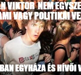 Orbán Viktor valójában egy vallás