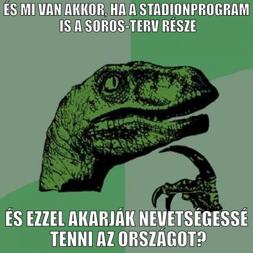 És mi van akkor, ha a stadionprogram is a Soros-terv része?
