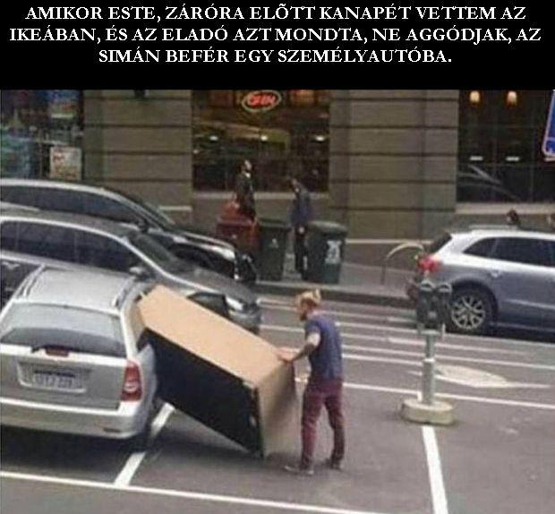 Amikor az Ikea-dolgozó azt mondta, hogy simán befér a kanapé a csomagtartóba.